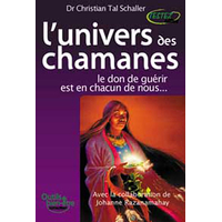 L'Univers des Chamanes - Christian Tal Schaller