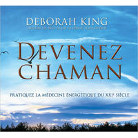 Devenez Chaman - Deborah King