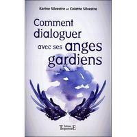 Comment Dialoguer Avec Ses Anges Gardiens -  Karine & Colette Silvestre