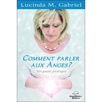 Comment Parler aux Anges ? Lucinda M. Gabriel