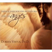 Passage Dans Nos Vies Antérieures Avec Les Anges - Doreen Virtue