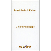 Cet Autre Langage - Pascale Dozité & Khéops