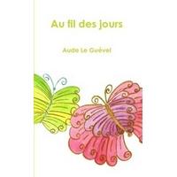 Au Fil Des Jours - Aude Le Guével