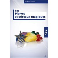 Les Pierres et Cristaux Magiques - Lise-Marie Lecompte