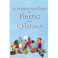 Les Energies Bénéfiques des Pierres et Cristaux - Ros Serge Da