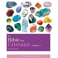 La Bible des Cristaux T1 - Judy Hall