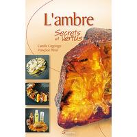 L'Ambre, Secrets et Vertus -  Coppinger & Périer