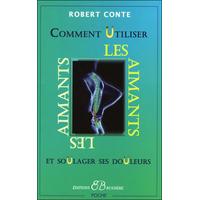 Comment Utiliser Les Aimants - Robert Conte