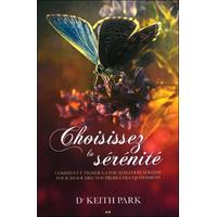 Choisissez la Sérénité - Dr. Keith Park