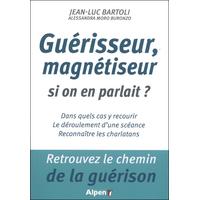 Guérisseur, Magnétiseur Si On En Parlait ?  J-LBartoli & A.Moro Buronzo
