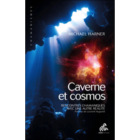 Cavernes & Cosmos - Rencontres Chamaniques - Michael Harner
