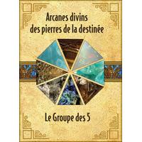 Arcanes Divins des Pierres de la Destinée - Le Groupe des 5