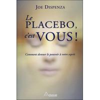 Le Placebo, C'est Vous ! Joe Dispenza