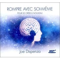 Rompre Avec Soi-même Pour se Créer à Nouveau - Livre Audio - Joe Dispenza