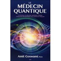 Le Médecin Quantique - Amit Goswami