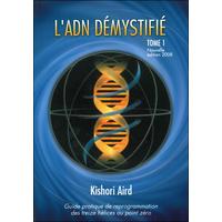 L'ADN Démystifié Tome 1 - Kishori Aird