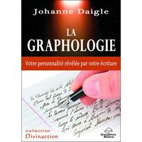 La Graphologie - Votre Personnalité Révélée Par Votre Ecriture - Johanne Daigle