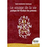 Voyage de la Vie -  Marie-Antoinette Trentesaux