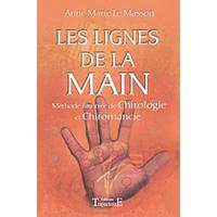 Les Lignes de la Main - Méthode Illustrée Chiromancie, Chirologie - Anne-Marie Le Masson
