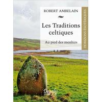 Les Traditions Celtiques - Au pied des Menhirs - Robert Ambelain