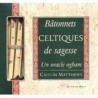 Bâtonnets Celtiques de Sagesse - Caitlin Matthews
