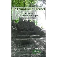Druidisme Eternel - François Willigens