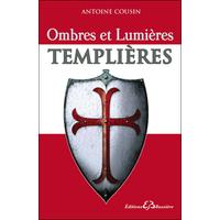 Ombres et Lumières Templières - Antoine Cousin
