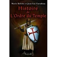 Histoire de l'Ordre du Temple - Marie Delclos & Jean-luc Caradeau