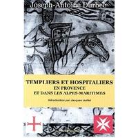 Templiers et Hospitaliers en Provence Alpes - Joseph-A. Durbec