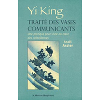 Yi King - Traité des Vases Communicants - Anaël Assier