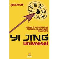 Yi Jing Universel - Jean Polis