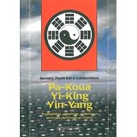 Pa-Koua - Yi-King - Yin-Yang en Radiesthésie - Servranx & Peretti