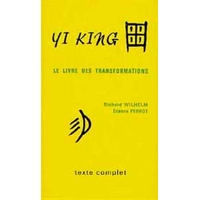 Yi king - Livre des Transformations - Wilhelm & Perrot