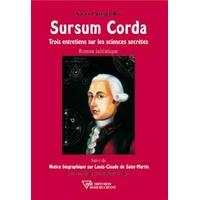 Sursum Corda - Trois Entretiens sur les Sciences Secrètes - Xavier Cuvelier-Roy
