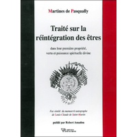 Traité Sur La Réintégration des Êtres - Martines de Pasqually