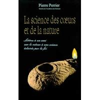 La Science des Coeurs et de la Nature - Pierre Perrier