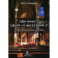 Une Messe ? Qu'est-ce Que j'y Ferais ? Alain Cassagnau