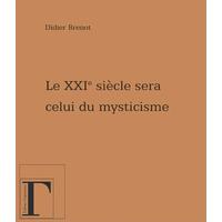 Le XXIème Siècle Sera Celui du Mysticisme... Didier Brenot