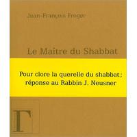 Le Maître du Shabbat - Jean-François Froger