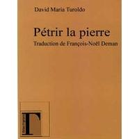 Pétrir la Pierre - David Maria Turoldo