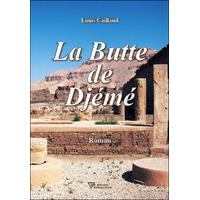 La Butte de Djémé - Louis Caillaud