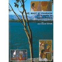 Rê. Maât et Pharaon ou Destin Égypte - Jean-Claude Goyon