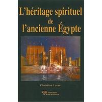 Héritage Spirituel de l'Ancienne Égypte - Christian Larré