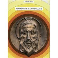 Hermétisme et Géobiologie - Georges Prat