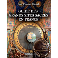 Guide des Grands Sites Sacrés en France - Jean-François Blondel
