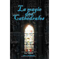 La Magie des Cathédrales - Guy Tarade
