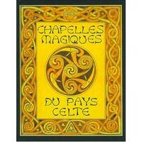 Chapelles Magiques du Pays Celte - Georges Prat