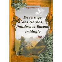 De l'Usage des Herbes, Poudres et Encens - Mickaël Estissac