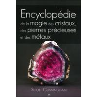 Encyclopédie de la Magie des Cristaux, des Pierres précieuses et des Métaux - Scott Cunningham