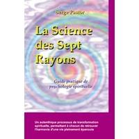 La Science des Sept Rayons - Serge Pastor
